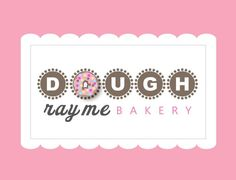 Dough Ray Me Bakery Logo - cute!