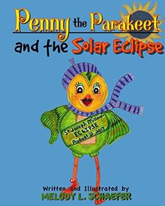 Join Penny as she travels to St. Joseph Missouri to witness the total eclipse of the sun with her new friends Aunt Mellie B and Sarah the parakeet from the French Riviera....