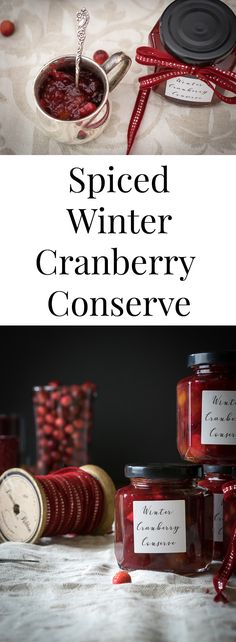 Spiced Winter Cranberry Conserve Recipe; top your Brie or Camembert for a perfect appetizer, add it to your favorite sandwich, dollop it on your biscuit. This lovely canned conserve tastes like winter and Christmas with its warming brandy, cinnamon, ginger and cardamom and makes a perfect gift.