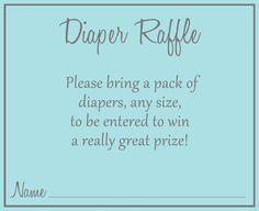 Encourage guests to bring diapers to your baby shower with this basic aqua blue diaper raffle ticket.                                                                                                                                                                                 More