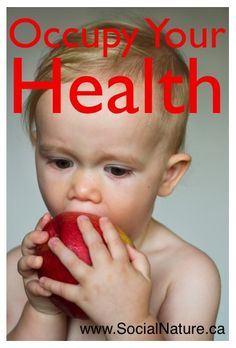 Google Image Result for http://www.socialnature.ca/wordpress/wp-content/uploads/2011/11/Occupy-Your-Health.jpg