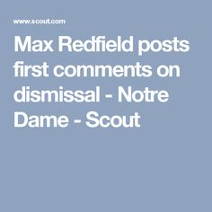 Max Redfield posts first comments on dismissal - Notre Dame - Scout