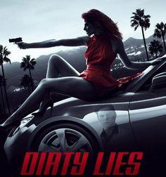 Dirty Lies - 2016 Un poco apreciada asistente encargada de una carreras de collar de millones de dólares para averiguar cuál de sus amigos lo traicionaron, como enfrente a un desesperado dúo criminal empeñado en robar el collar.