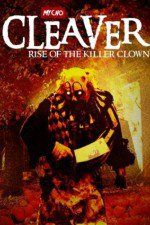 Cleaver Rise of the Killer Clown ( 2015 ) / Watch Full Movies Online Free On Movies2WatchOnline
