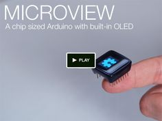 MicroView: Chip-sized Arduino with built-in OLED Display! by Geek Ammo, via Kickstarter