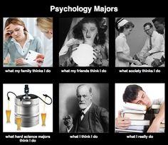"Funny: ""What I..."" Psychology majors"