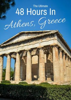 The Ultimate 48 Hours In Athens Greece