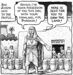 Robert Crumb - The story of Joseph & his brothers - Joseph distributes seed to sow and sets the terms of the enslavement (20% to Pharaoh) (Genesis 47:23)