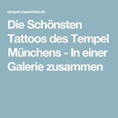 Die Schönsten Tattoos des Tempel Münchens - In einer Galerie zusammen