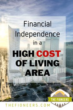 Financial Independence in a High Cost of Living Area | The Fioneers