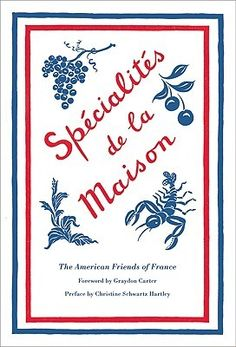 """Spécialités de la Maison is a reprint of the American Friends of France cookbook originally published in 1940, with family receipes from the likes of Christian Dior, Mary Pickford, and Mrs. Cole Porter."" - Vogue"