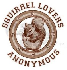 squirrel lovers anonymous.... me!