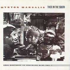 [207-365] Wynton Marsalis - Thick in th South (1988)