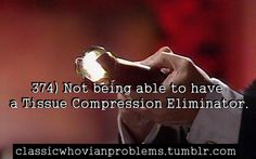 Classic Whovian Problems