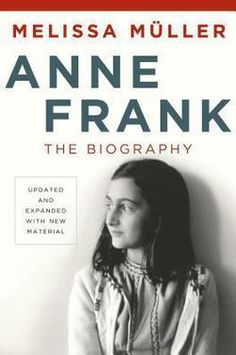Melissa Müller - Anne Frank: The Biography - Book Review | BookPage