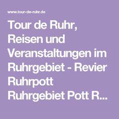 Tour de Ruhr, Reisen und Veranstaltungen im Ruhrgebiet - Revier Ruhrpott Ruhrgebiet Pott Rad Radtour Velo Emscher Kanal Schurenbachhalde Nordsternpark Rheinelbe Hinter verschlossenen Türen