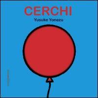 Cerchi / Yusuke Yonezu