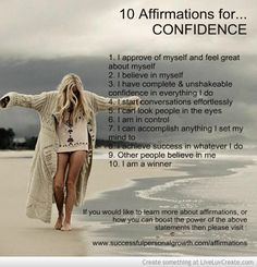 10 Affirmations for CONFIDENCE: http://www.successfulpersonalgrowth.com/affirmations-for-success/