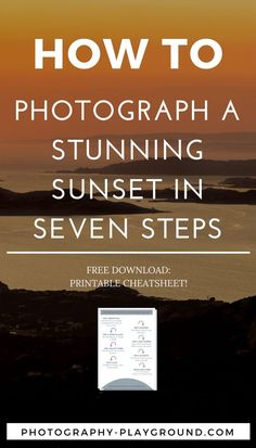 sunset photography, how to photograph sunsets, travel photography tips, photography tips - Sunset Photography can be very challenging and often results in disappointment. Follow these 7 simple but essential steps to get awesome sunset pictures. Includes a free printable cheatsheet of the seven steps.
