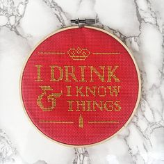 """""""I Drink & I Know Things"""" Cross Stitch PDF Pattern. This pattern is an instant download PDF. """"That's what I do. I drink and I know things."""" This Tyrion Lannister inspired pattern looks best on Lannister red or navy blue Aida. Pairs great with a well with a gold frame and a"""