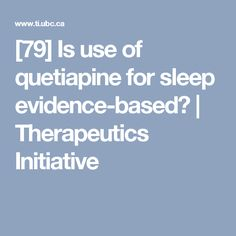 Is use of quetiapine for sleep evidence-based? Schizophrenia, Bipolar Disorder, Being Used, Disorders, Sleep, Base, Catfish