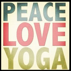 Peace. Love. Yoga. #MotivationMonday