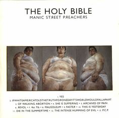 The Holy Bible - Manic Street Preachers  http://www.musicmegaphone.com/2012/02/08/manic-street-preachers-the-holy-bible/