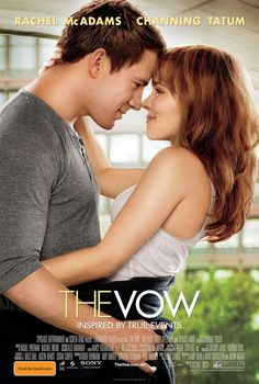 The Vow: Channing Tatum AND Rachel McAdams, wohooo, I must watch this :)))