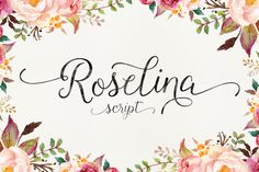 Roselina Script (40% Off) by Seniors on Creative Market