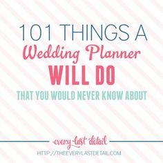 101 Things a Wedding Planner Will Do That You Would Never Know About via TheELD.com