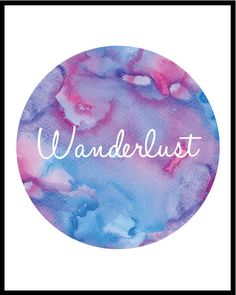 A personal favourite from my Etsy shop https://www.etsy.com/listing/235135022/watercolour-wanderlust-circle-print