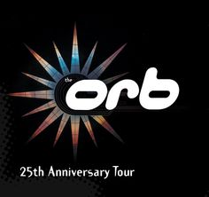 The Orb 25th Anniversary Tour