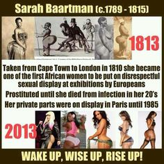 Sarah Baartman why? What did we do? Where did we go wrong?