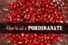 How to cut a pomegranate the easy way | onelittleproject.com