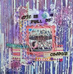 Life full of colour 12x12 mixed media scrapbook layout using first edition kelidoscope