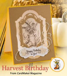 Harvest Birthday from the Autumn 2014 issue of CardMaker Magazine. Order a digital copy here: http://www.anniescatalog.com/detail.html?code=AM5254