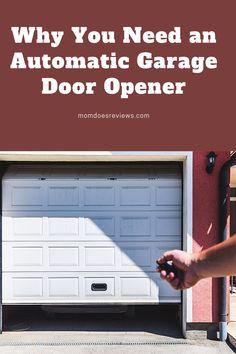 Why You Need an Automatic Garage Door Opener Garage Door Opener, Garage Doors, Automatic Garage Door, The Door Is Open, Energy Use, Types Of Doors, Sliding Doors, Home And Living, Outdoor Decor