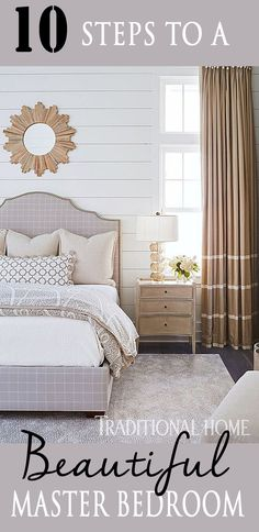 10 Steps to a Beautiful Master Bedroom. Master Bedroom Inspiration.