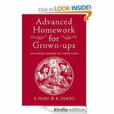Amazon.com: Advanced Homework for Grown-ups eBook: E Foley, B Coates: Books