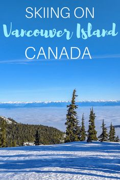 Want to go skiing on top of a mountain with a view of the ocean? You can do that when you go skiing on Vancouver Island in Canada! #canadatravel