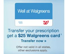 transfer your prescription to walgreens and receive a free 25 walgreens card1 - Best Prescription Discount Card