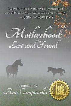 Riding & Writing...: Motherhood: Lost and Found by Ann Campanella