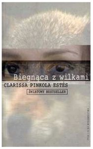 Biegnąca z wilkami / Woman Who Run With the Wolves - Estes Pinkola Clarissa She Wolf, Medical Design, Best Sellers, Storytelling, Books To Read, Wisdom, Reading, Wolves, Wild Women