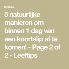 5 natuurlijke manieren om binnen 1 dag van een koortslip af te komen! - Page 2 of 2 - Leeftips
