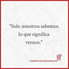 More Than Words, Some Words, Amor Quotes, Love Quotes, Ex Amor, Quotes En Espanol, Love Phrases, Sad Love, Love Yourself Quotes