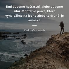 Carlos Castaneda, Motto, Den, Motivational, Quotes, Quotations, Mottos, Quote, Shut Up Quotes