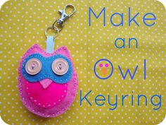 Miss Beatrix: How to Make a Felt Owl Keyring