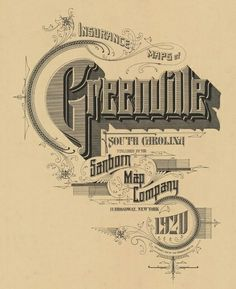 Incredible Vintage Typography with Ornamention {Greenville, S. in // Sanborn Map Company Vintage Typography, Typography Letters, Typography Poster, Graphic Design Typography, Lettering Design, Wedding Typography, Font Art, Lettering Ideas, Vintage Type