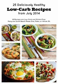 25 Deliciously Healthy Low-Carb Recipes from July 2014 (All recipes are LowCarb and GlutenFree; many are South Beach Phase One, Paleo, or [from Kalyn's Kitchen] Healthy Low Carb Recipes, Low Carb Keto, Healthy Cooking, Paleo Recipes, Real Food Recipes, Healthy Eating, Cooking Recipes, Dessert Recipes, Snacks Recipes