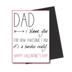 Valentine's card for Dad. Click through to find gifts, decor, and more for Valentines, Christmas, Thanksgiving, and more.  Or shop our 1000+ designs for all of life's journeys. Weddings, birthdays, new babies, anniversaries, and more. Only at Aesthetic Journeys